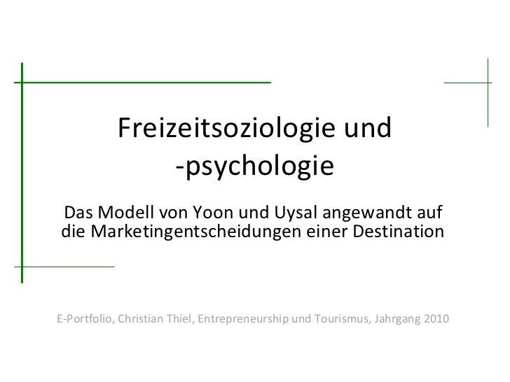 Freizeitsoziologie und -psychologie Das Modell von Yoon und Uysal angewandt auf die Marketingentscheidungen einer Destinat...