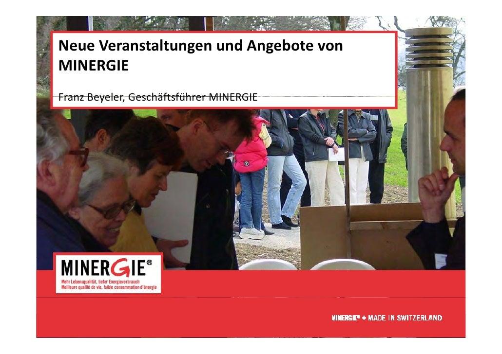 NeueVeranstaltungenundAngebotevonMINERGIEFranzBeyeler,GeschäftsführerMINERGIEFranz Beyeler Geschäftsführer MINERGI...