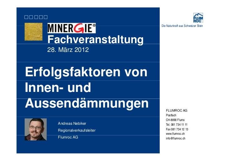Die Naturkraft aus Schweizer Stein   Fachveranstaltung                   g   28. März 2012Erfolgsfaktoren vonInnen- undAus...