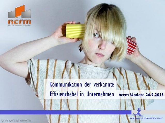 Seite 1 www.bessere-kommunikation.comwww.bessere-kommunikation.com Kommunikation der verkannte Effizienzhebel in Unternehm...
