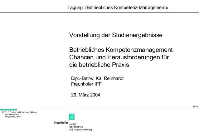 Seite 1  © Prof. Dr.-Ing. habil. Michael Schenk:  Fraunhofer IFF  Magdeburg, 2004  Tagung »Betriebliches Kompetenz-Managem...