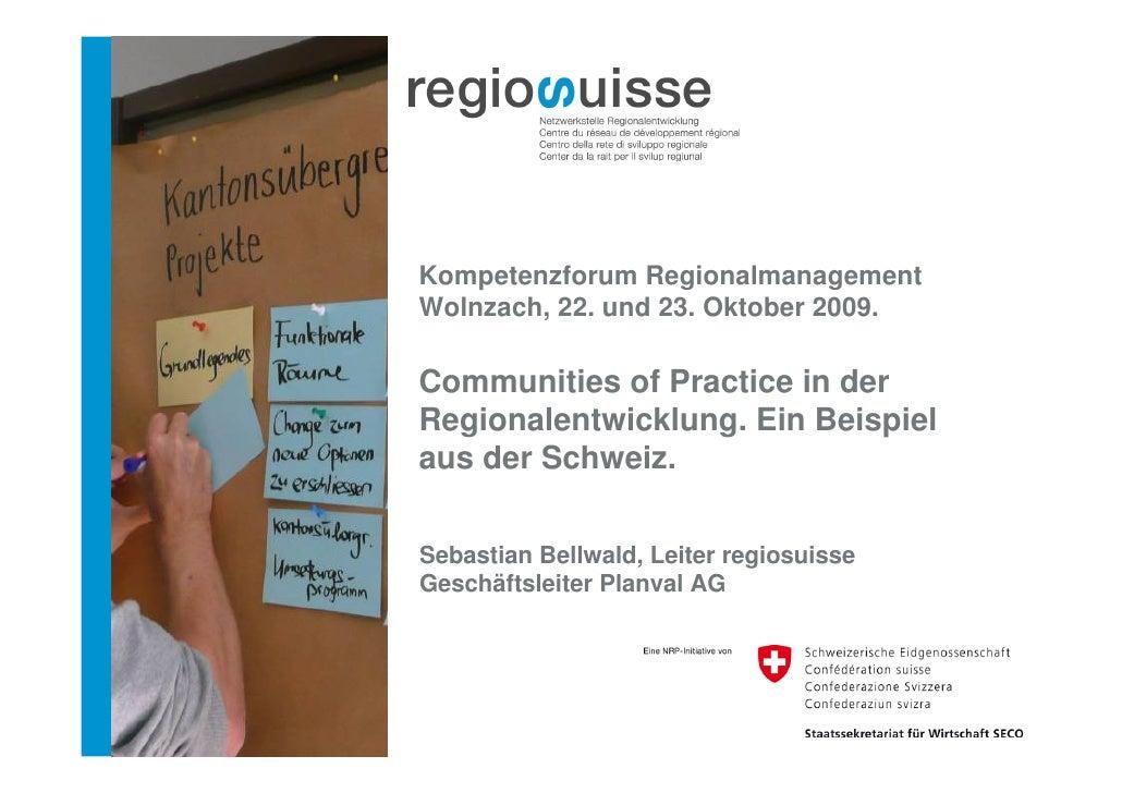 Kompetenzforum Regionalmanagement Wolnzach, 22. und 23. Oktober 2009.  Communities of Practice in der Regionalentwicklung....