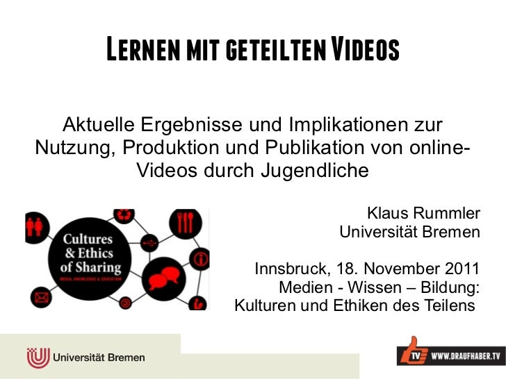 Lernen mit geteilten Videos  Aktuelle Ergebnisse und Implikationen zurNutzung, Produktion und Publikation von online-     ...