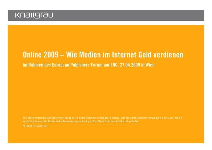Online 2009 – Wie Medien im Internet Geld verdienen        im Rahmen des European Publishers Forum am ENC, 27.04.2009 in W...