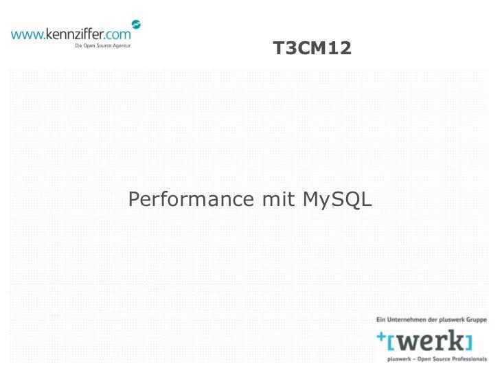 T3CM12Performance mit MySQL