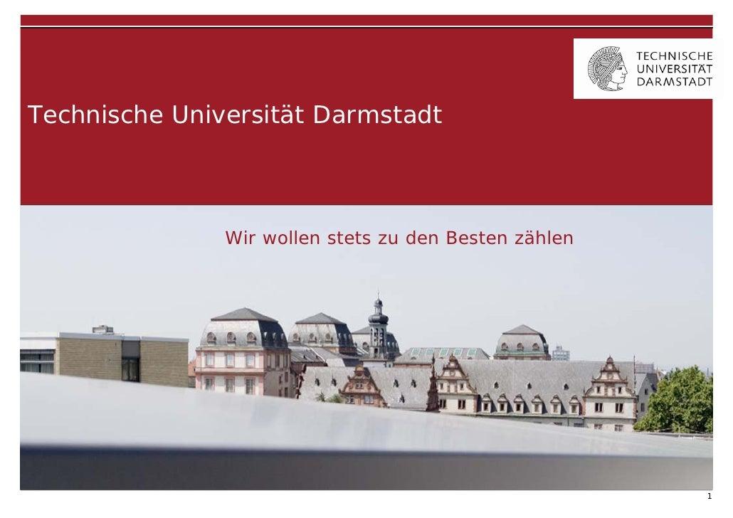Technische Universität Darmstadt               Wir wollen stets zu den Besten zählen                                      ...