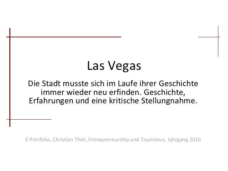 Las Vegas Die Stadt musste sich im Laufe ihrer Geschichte immer wieder neu erfinden. Geschichte, Erfahrungen und eine krit...