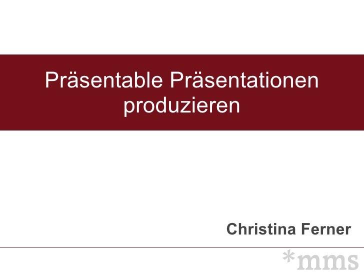 Präsentable Präsentationen produzieren Christina Ferner