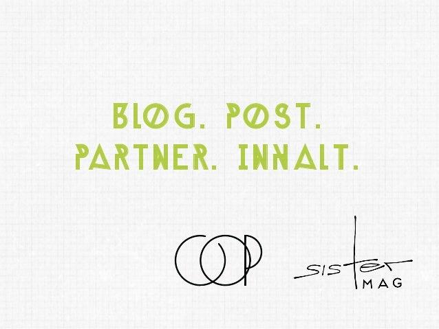 Blog. Post. Partner. Inhalt.