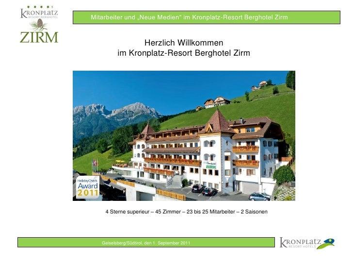 """Mitarbeiter und """"Neue Medien"""" im Kronplatz-Resort Berghotel Zirm                 Herzlich Willkommen          im Kronplatz..."""