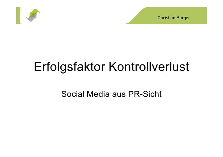 Erfolgsfaktor Kontrollverlust       Social Media aus PR-Sicht