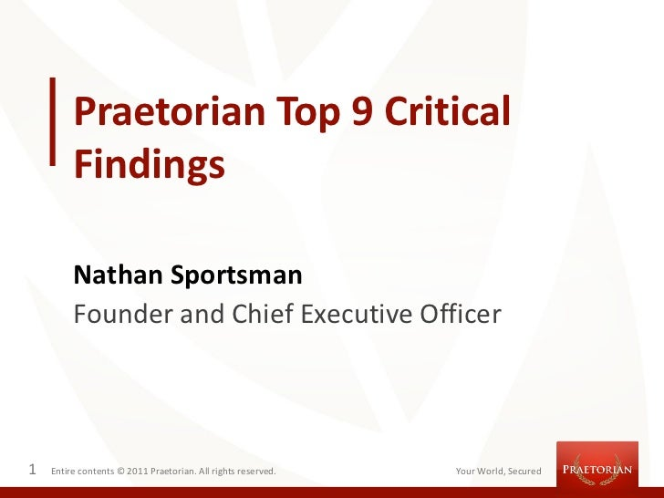 Praetorian Top 9 Critical         Findings         Nathan Sportsman         Founder and Chief Executive Officer1   Entire ...