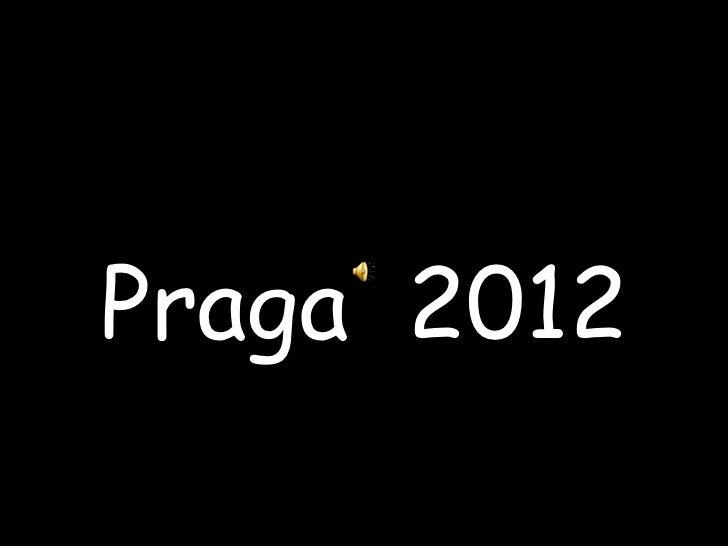 Praga  2012 pres 2
