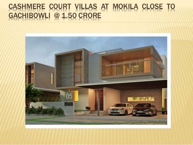 CASHMERE COURT VILLAS AT MOKILA CLOSE TO GACHIBOWLI @ 1.50 CRORE