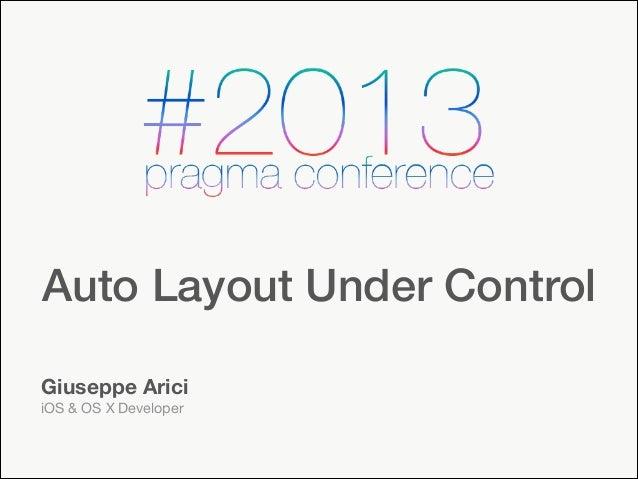 Auto Layout Under Control Giuseppe Arici iOS & OS X Developer