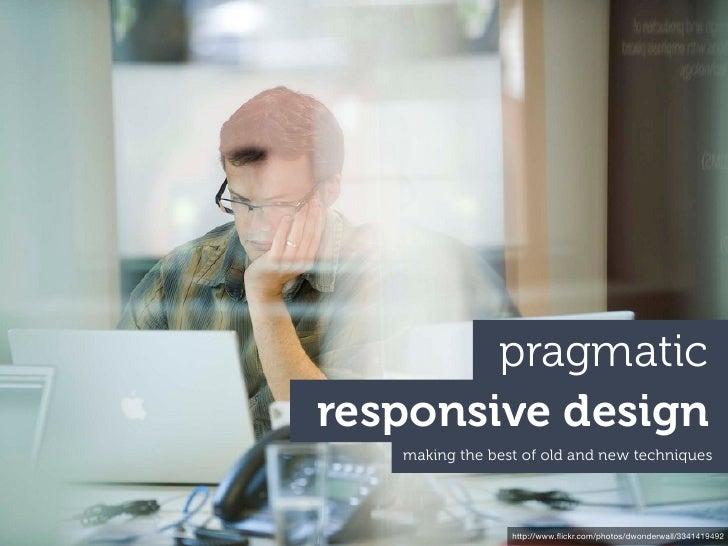 Pragmatic responsive design
