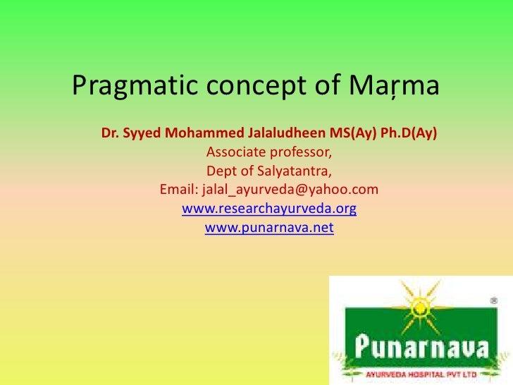 Pragmatic concept of Maŗma <br />Dr. Syyed Mohammed Jalaludheen MS(Ay) Ph.D(Ay)<br />Associate professor,<br />Dept of Sal...