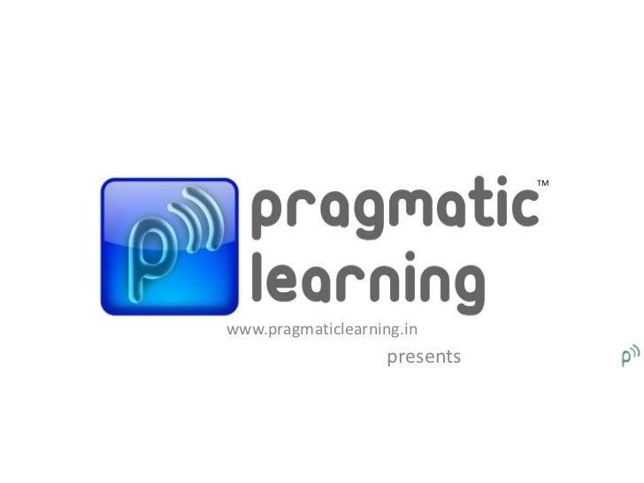 Pragmatic Learning Corporate Presentation March 2012