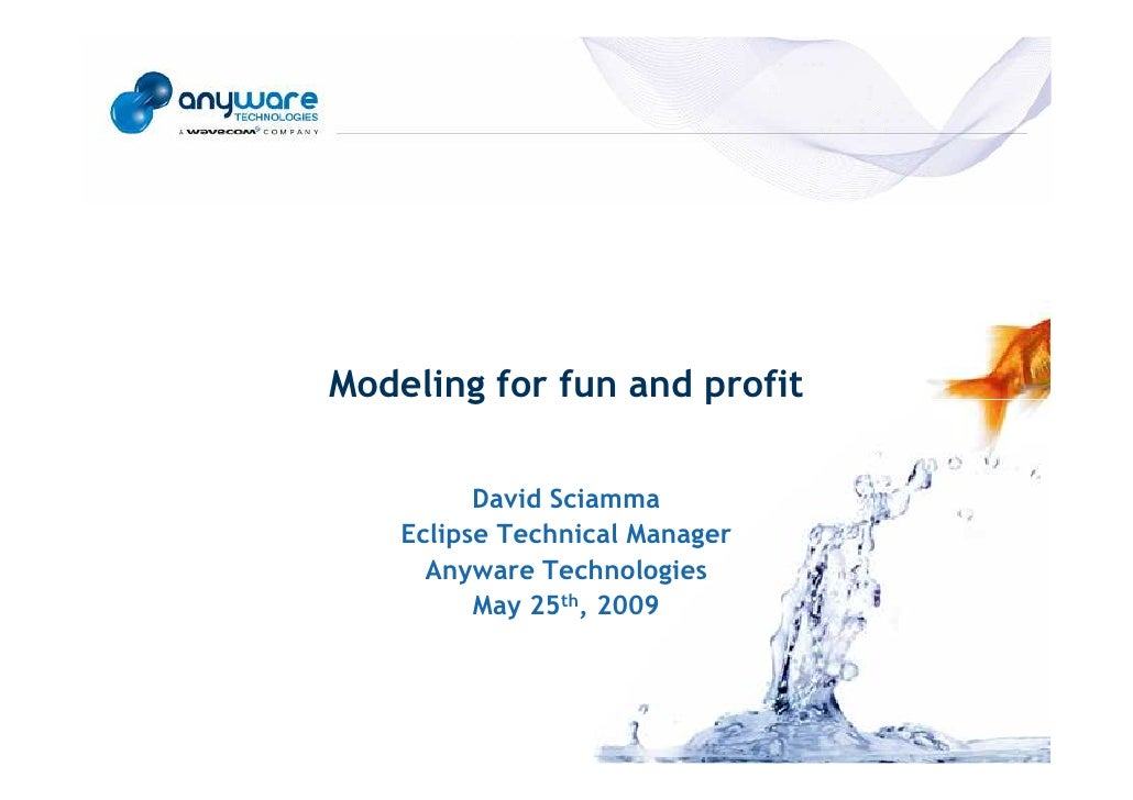 Modeling for fun and profit © Anyware Technologies-All Right Reserved                                                     ...