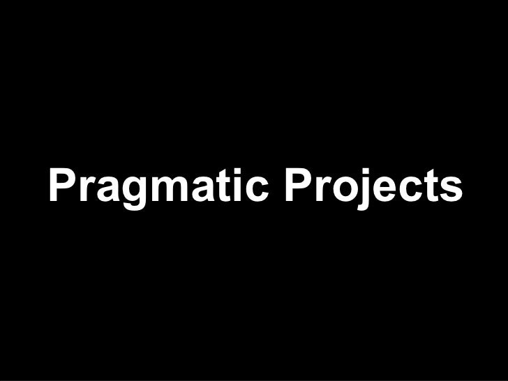 Pragmatic Projects