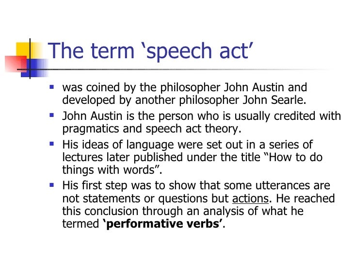 speech act theory Speech act theory presenting by md zavid iqbal 12116027 fatema sultana 12116011 taslima akter 12116022 speech act a speech act is a minimal functional unit in human.