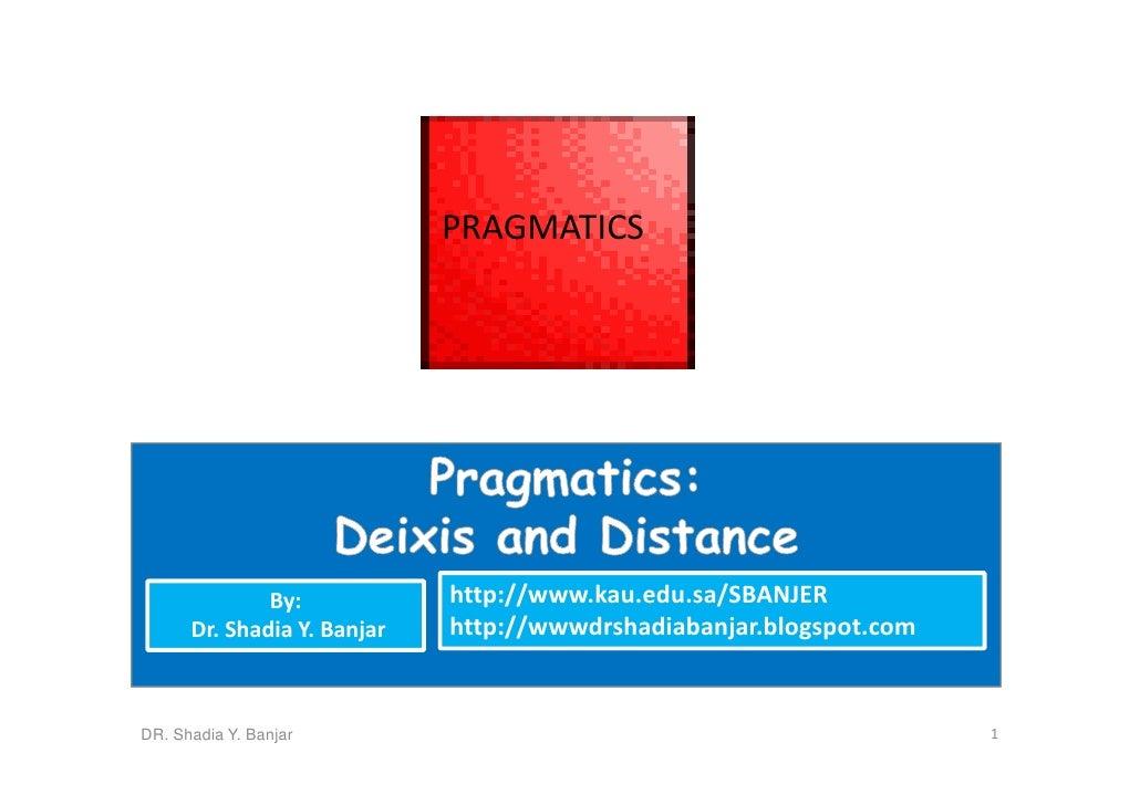 PRAGMATICS                                  http://www.kau.edu.sa/SBANJER               By:                              h...