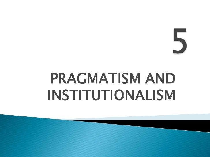 PRAGMATISM ANDINSTITUTIONALISM
