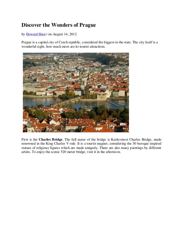 Discover the Wonders of Pragueby Howard Shen | on August 14, 2012Prague is a capital city of Czech republic, considered th...