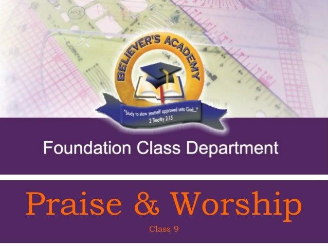 Praise & Worship     Class 9 - Class 9 Worship               Praise &          1