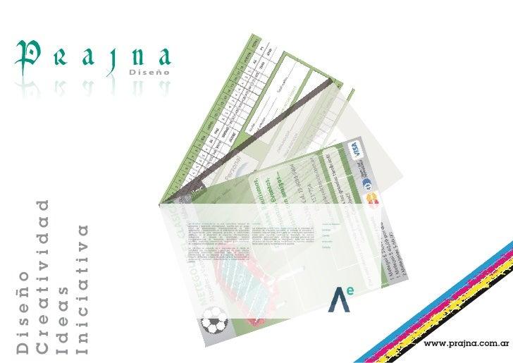 Diseño Creatividad Ideas Iniciativa     www.prajna.com.ar
