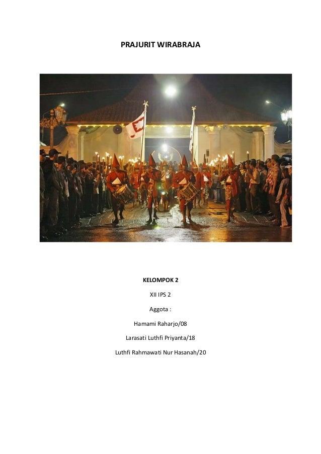 PRAJURIT WIRABRAJA  KELOMPOK 2 XII IPS 2 Aggota : Hamami Raharjo/08 Larasati Luthfi Priyanta/18 Luthfi Rahmawati Nur Hasan...