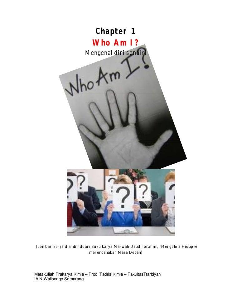 Chapter 1                              Who Am I?                          Mengenal diri sendiri(Lembar kerja diambil ddari...