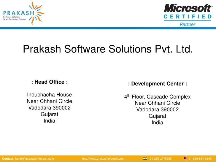 Prakash Software Solutions Pvt. Ltd.<br />: Head Office : <br />Induchacha House<br />Near Chhani Circle<br />Vadodara 390...