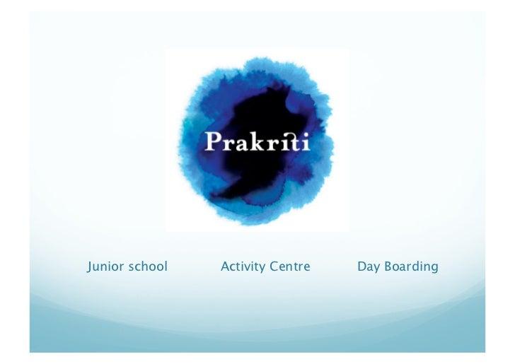 Junior school    Activity Centre   Day Boarding