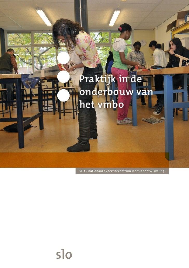 Praktijk in de onderbouw van het vmbo     SLO • nationaal expertisecentrum leerplanontwikkeling