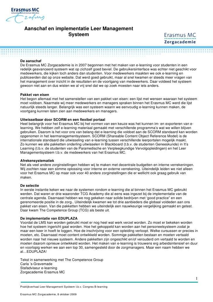 Aanschaf en implementatie Leer Management                    Systeem     De aanschaf De Erasmus MC Zorgacademie is in 2007...