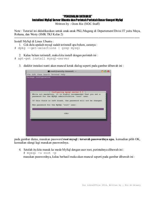 """""""PENGENALAN DATABASE"""" Installasi MySql Server Ubuntu dan Perintah Perintah Dasar Banget MySql Writtenby:OomRiz(NOCSt..."""
