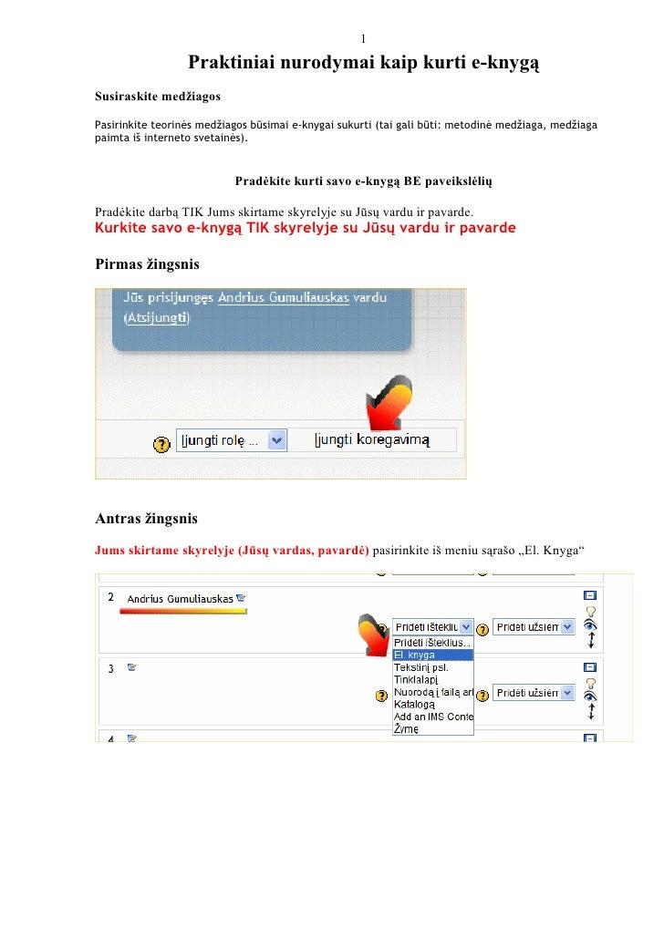 1                   Praktiniai nurodymai kaip kurti e-knyg Susiraskite medžiagos  Pasirinkite teorin s medžiagos b simai e...