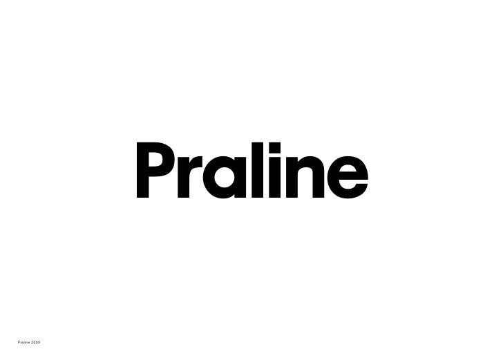 Praline Praline 2009