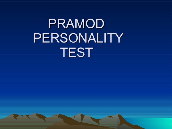 PRAMOD  PERSONALITY TEST