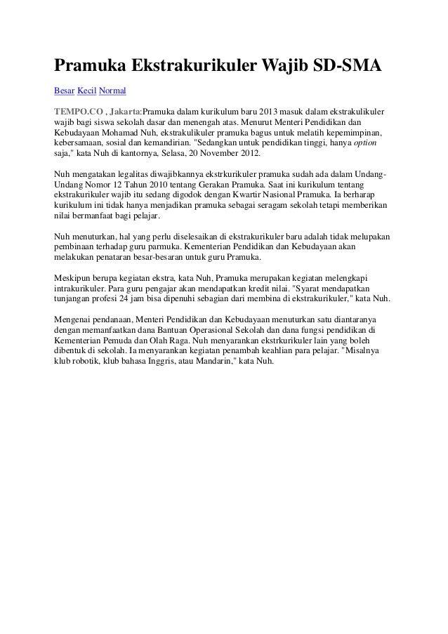 Pramuka Ekstrakurikuler Wajib SD-SMABesar Kecil NormalTEMPO.CO , Jakarta:Pramuka dalam kurikulum baru 2013 masuk dalam eks...