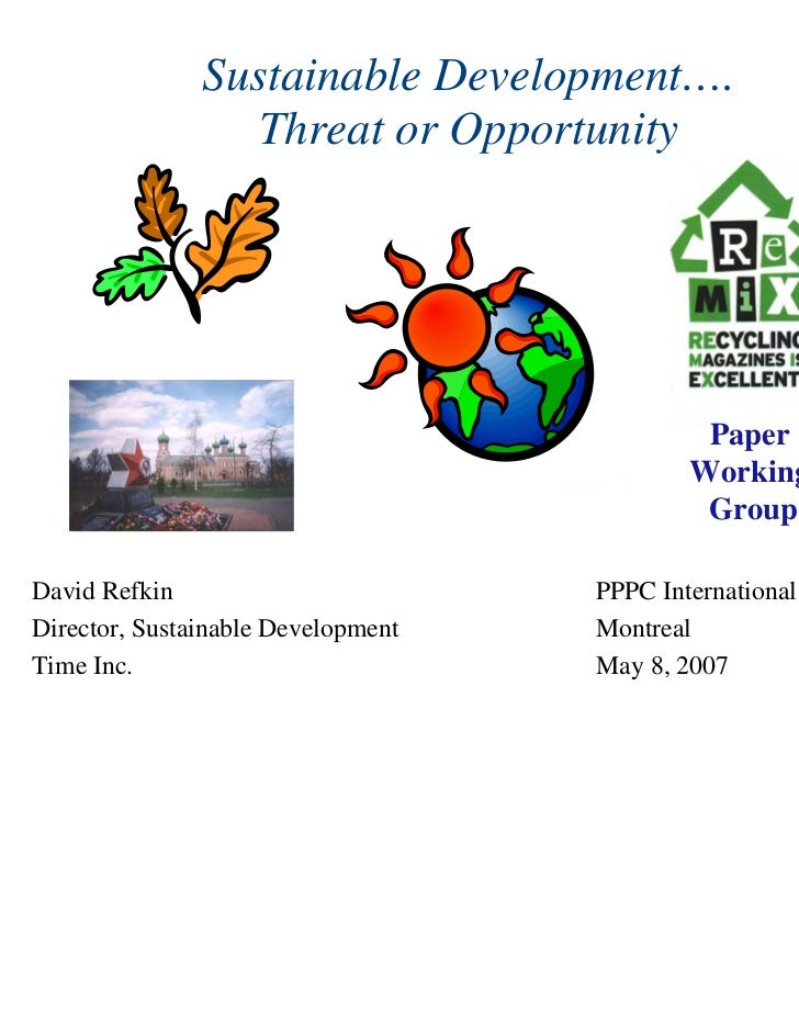 Sustainable Development….                  Threat or Opportunity                                             Paper        ...