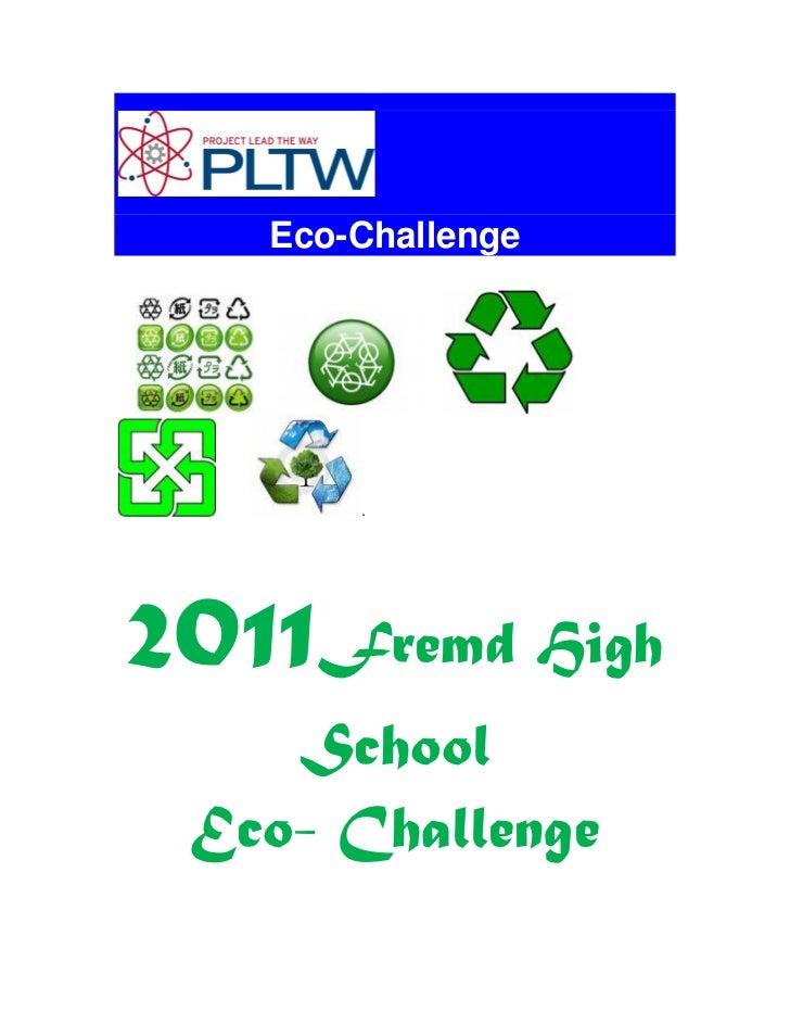 Eco-Challenge       .2011Fremd High    School Eco- Challenge