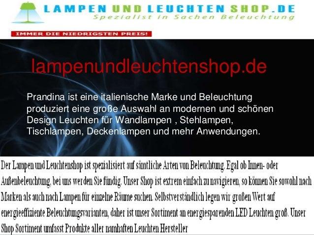 lampenundleuchtenshop.de Prandina ist eine italienische Marke und Beleuchtung produziert eine große Auswahl an modernen un...