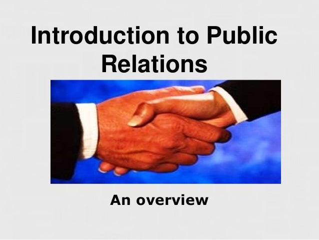 Introduction to Public      Relations       An overview