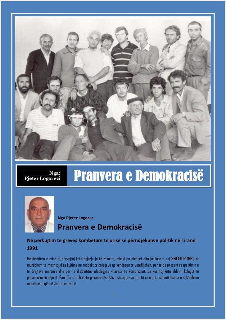 Nga:Pjeter Logoreci                  Pranvera e Demokracisë                      Nga Pjeter Logoreci                      ...