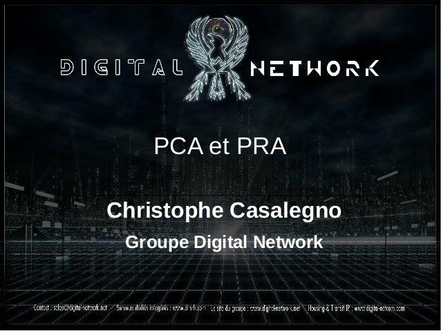 PCA et PRA Christophe Casalegno Groupe Digital Network