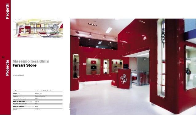 Progetti Massimo Iosa Ghini Ferrari Store text by Anna Calvanese  Località Location  via Tomacelli 147/152, Rome, Italy  C...