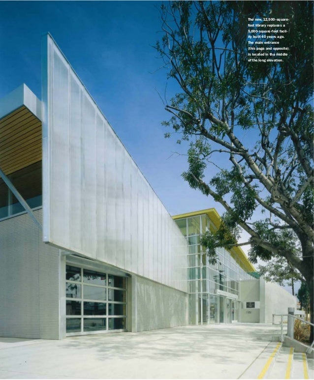 The new, 12,500-squarefoot library replaces a 5,000-square-foot facility built 40 years ago. The main entrance (this page ...