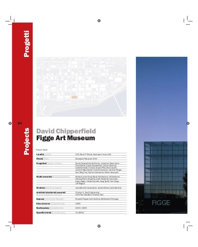 Progetti Projects  64  David Chipperfield Figge Art Museum Project report Località Location  225, West 2nd Street, Davenpo...